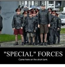 Special Forces Meme - special forces came here on the short tank meme on me me