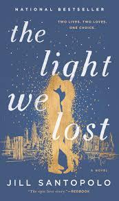 the light we lost jill santopolo 9780735212756 amazon com books