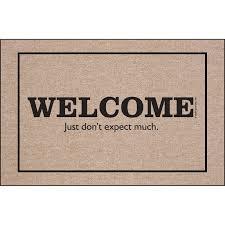 welcome u0026 8230 don u0026 39 t expect much indoor outdoor door mat