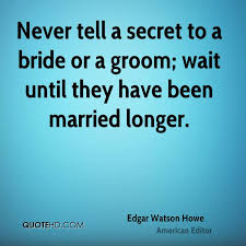groom quotes edgar watson howe marriage quotes quotehd