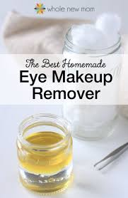 the best homemade eye makeup remover by whole new mom jpg