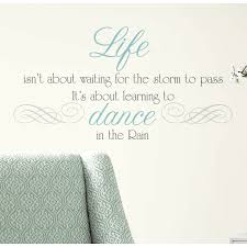 Home Decor Quotes by Roommates Rmk2029scs Dance In The Rain Quote Peel And Stick Wall