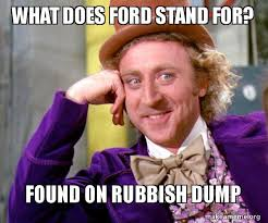 what does ford stand for found on rubbish dump willy wonka
