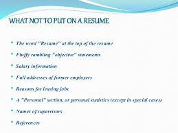 What Not To Put On A Resume Resume Writing Draft