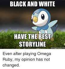 Pokemon Meme Generator - black and white have the best storyline memegenerator net even