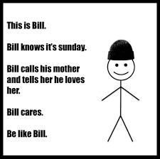 Where Do Memes Come From - just who is bill and where did all those be like bill memes come