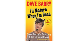 i ll when i m dead dave barry s amazing tales of adulthood