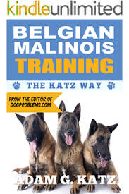 belgian shepherd how to train how to train and understand your belgian malinois puppy u0026 dog