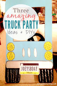 truck birthday party truck party diys 3 awesome ideas for kids birthday