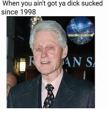 Monica Lewinsky Meme - 18 years without a blowjob aids bill clinton terminally bill