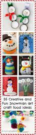 35 creative and fun snowman art craft food ideas food ideas diy
