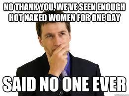 Hot Women Memes - said no one memes quickmeme