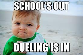 Schools Out Meme - school s out dueling is in success kid winning meme generator
