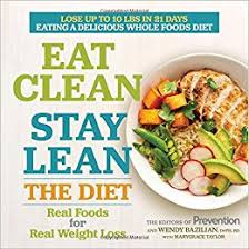 eat clean stay lean the diet real foods for real weight loss