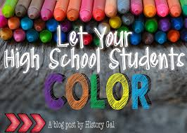 high school class history why you should let your high school students color in class