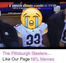 Funny Pittsburgh Steelers Memes - o 1st goal 29 pit 13 an den 12 4th 419 38 yds 23 r hillman nfl