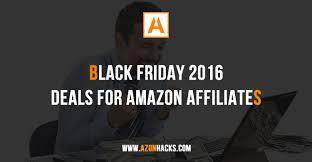 amazon photography black friday black friday 2016 u2013 deals for amazon affiliates azonhacks