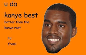 kanye valentines card pin by makayla on cards meme and