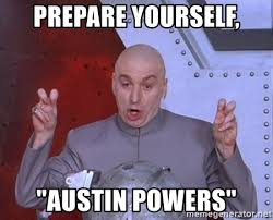 Meme Generator Prepare Yourself - prepare yourself austin powers dr evil air quotes meme