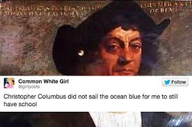 Christopher Columbus Memes - hilarious tweets about columbus day