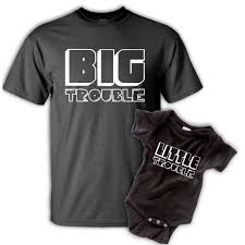 big trouble little trouble father son t shirt set christmas