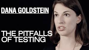dana goldstein why is the obama administration pushing testing on