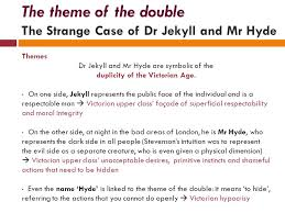 main themes dr jekyll and mr hyde the theme of the double in the victorian age classe 5asa medi prof