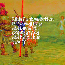 bible contradiction how did david kill goliath and did he killed