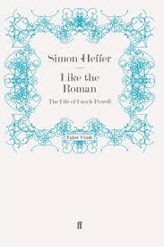 like the roman the life of enoch powell amazon co uk simon