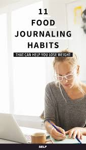 11 food journaling habits that can help you lose weight food