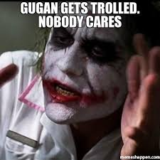 Nobody Cares Meme - gugan gets trolled nobody cares meme joker everybody loses