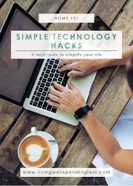 How To Simplify Your Home by 9 Tech Tools To Simplify Your Life How To Use Technology To Simplify