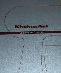 livre de cuisine kitchenaid livre de cuisine kitchenaid pour artisan 120 recettes mena