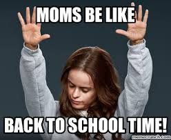 Back To School Meme - 18 back to school memes that tell it how it is even if that s not