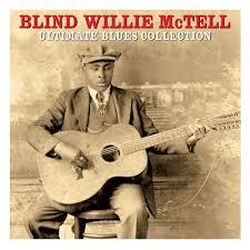 Blind Willie Mctell Bob Dylan Blind Willie Mctell B L U E S Com The Blues Community