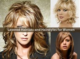layered haircuts and hairstyles for women hairstyle for women