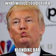 What Would You Do Meme - what would you do for a klondike bar donald trump kissing make
