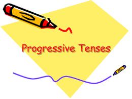 progressive verb tenses mr fraiha u0027s 4th grade e l a website
