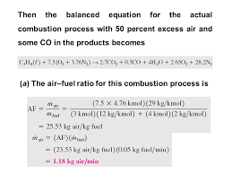 then the balanced equation for the actual combustion process with 50 percent excess air and some