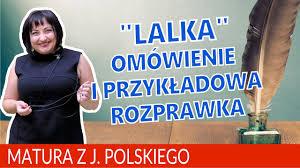 lalka streszczenie 08 rozprawka maturalna z lalki bolesława prusa youtube