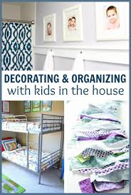 Organizing House by Decorating Organizing With Kids In The House