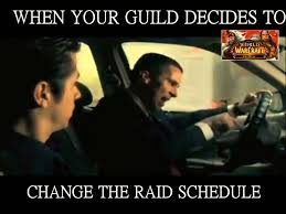 Raid Meme - when your guild changes the raid days on a day you have to work