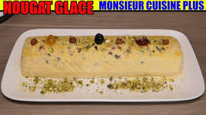 recettes cuisine plus recette nougat glacé monsieur cuisine edition plus cuistovideo fr