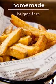 finally sharing my family u0027s belgian fries recipe as long as you