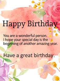 have a great birthday happy birthday wishes card if you need a