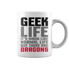 geek life funny quote mug coffee mug papa mug cool mugs