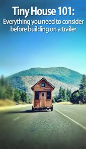 Tiny Furniture Trailer by Building A Tiny House On A Trailer What You Need To Know