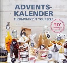 thermomix geschenke aus der küche 36 besten adventskalender mit geschenken aus dem thermomix