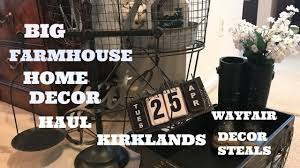 big fun farmhouse home decor haul kirklands wayfair decor