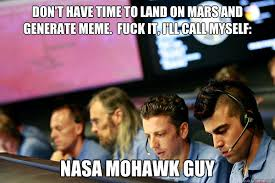 Generate Meme - don t have time to land on mars and generate meme fuck it i ll